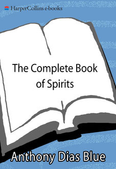 The Complete Book of Spirits, Anthony Dias Blue
