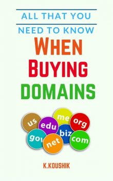 All That You Need to Know When Buying Domains, Koushik K