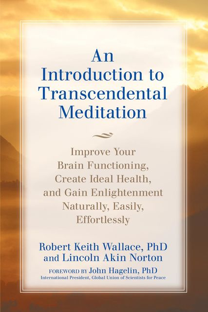 An Introduction to TRANSCENDENTAL MEDITATION, Robert Wallace