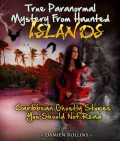 True Paranormal Mystery From Haunted Islands, Damien Rollins