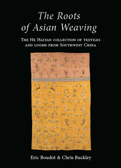 The Roots of Asian Weaving, Chris Buckley, Eric Boudot
