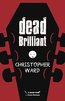 Dead Brilliant, Christopher Ward