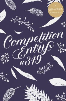 Competition Entry #349: A #LoveOzYA Short Story, Jaclyn Moriarty