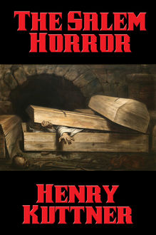 The Salem Horror, Henry Kuttner
