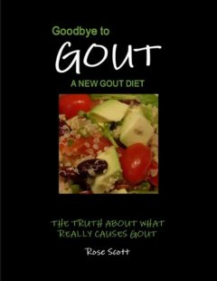 Goodbye to Gout: A New Gout Diet, Rose Scott