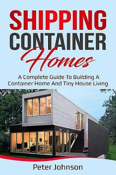 Shipping Container Homes, Peter Johnson