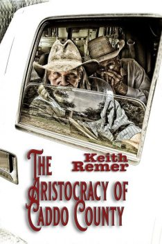 The Aristocracy of Caddo County, Keith Remer