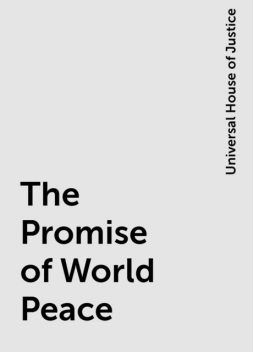 The Promise of World Peace, Universal House of Justice