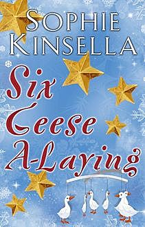 Six Geese a-Laying, Sophie Kinsella