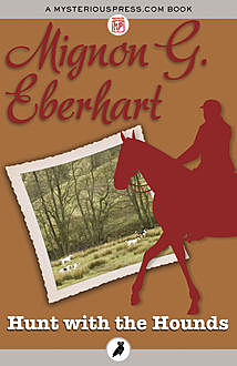 Hunt with the Hounds, Mignon G.Eberhart