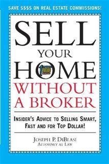 Sell Your Home Without a Broker, Joseph P. DiBlasi