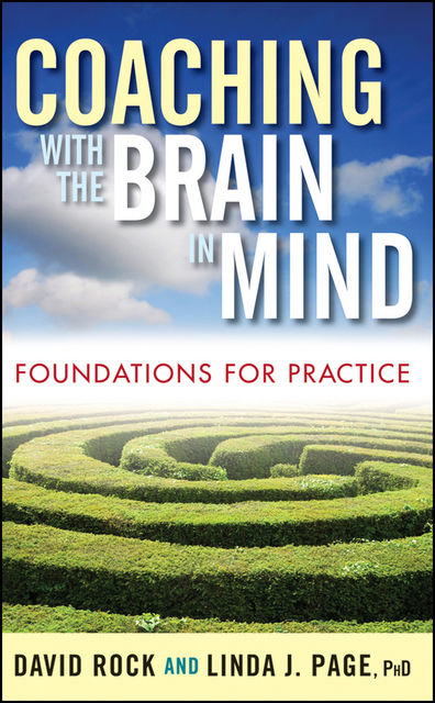 Coaching with the Brain in Mind, David Rock, Linda J.Page