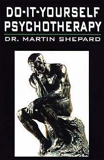 Do-It-Yourself Psychotherapy, Martin Shepard