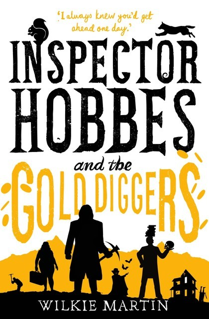 Inspector Hobbes and the Gold Diggers: (unhuman III) Humorous Cozy Cotswold Mystery, Wilkie Martin