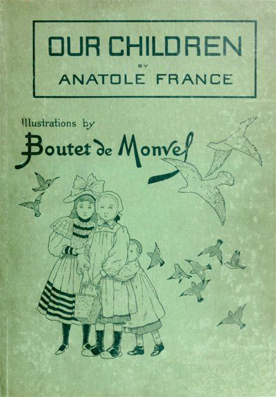 Our Children / Scenes from the Country and the Town, Anatole France