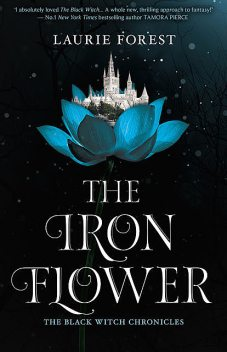 The Iron Flower, Laurie Forest
