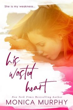 His Wasted Heart, Monica Murphy