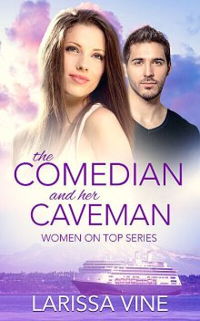 The Comedian and her Caveman, Larissa Vine