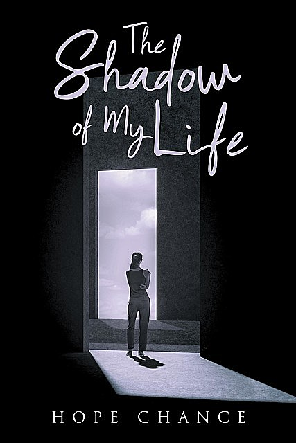 The Shadow of My Life, Hope Chance