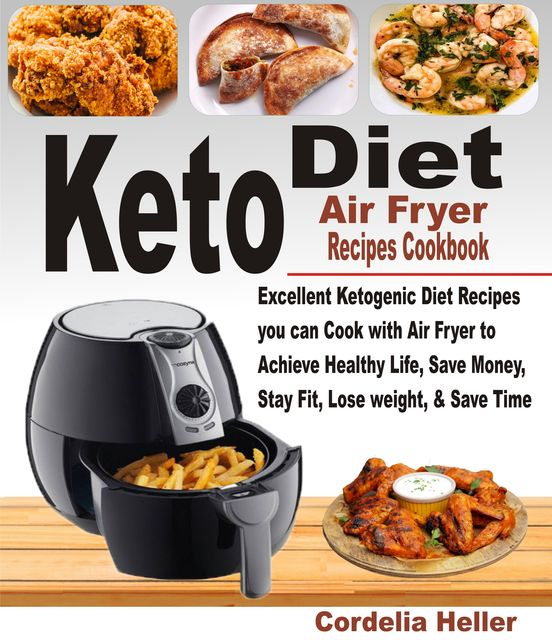 Keto Air Fryer Recipes Cookbook, Cordelia Heller