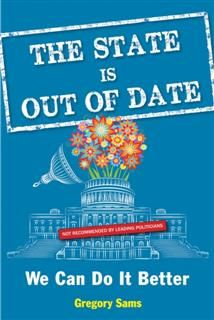 The State Is Out of Date, Gregory Sams