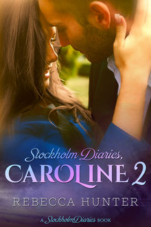 Stockholm Diaries, Caroline 2, Rebecca Hunter