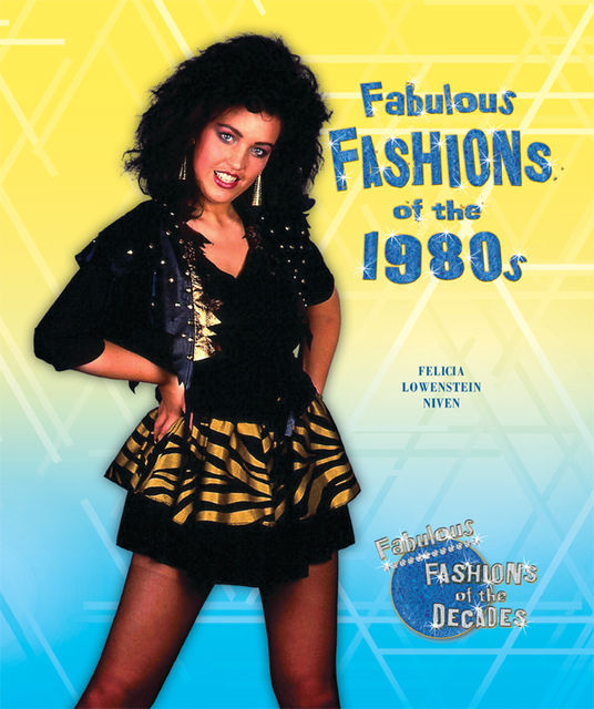 Fabulous Fashions of the 1980s, Felicia Lowenstein Niven