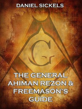 The General Ahiman Rezon & Freemason's Guide, Daniel Sickels