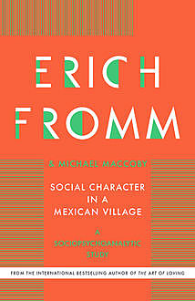 Social Character in a Mexican Village, Erich Fromm, Michael Maccoby
