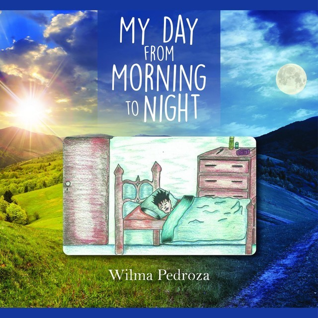 My Day from Morning to Night, Wilma Pedroza