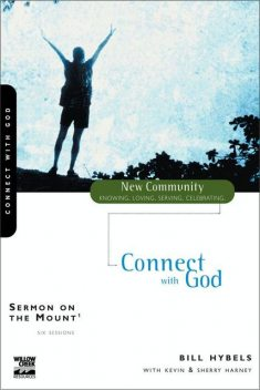 Sermon on the Mount 1, Bill Hybels, Kevin G. Harney