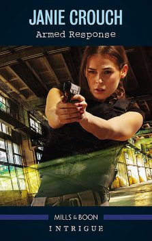 Armed Response, Janie Crouch