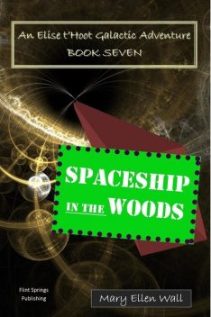 Spaceship in the Woods, Mary Ellen Wall