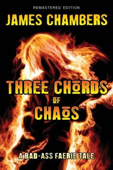 Three Chords of Chaos, James Chambers