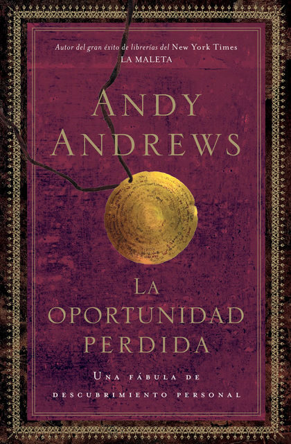 La oportunidad perdida, Andy Andrews