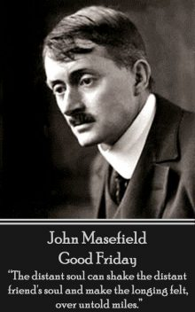 Good Friday, John Masefield