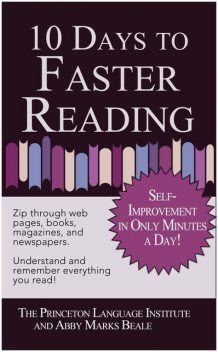 10 Days to Faster Reading: Jump-Start Your Reading Skills With Speed Reading, Abby Marks Beale, Abby Marks-Beale, Llc The Philip Lief Group, The Princeton Language Institute