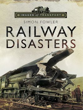 Railway Disasters, Simon Fowler