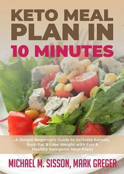 Keto Meal Plan in 10 Minutes, Mark Greger, Michael M. Sisson