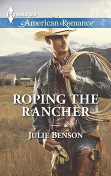 Roping the Rancher, Julie Benson