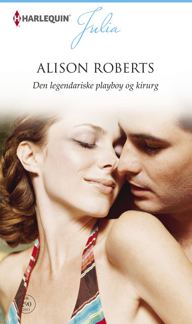 The Legendary Playboy Surgeon, Alison Roberts
