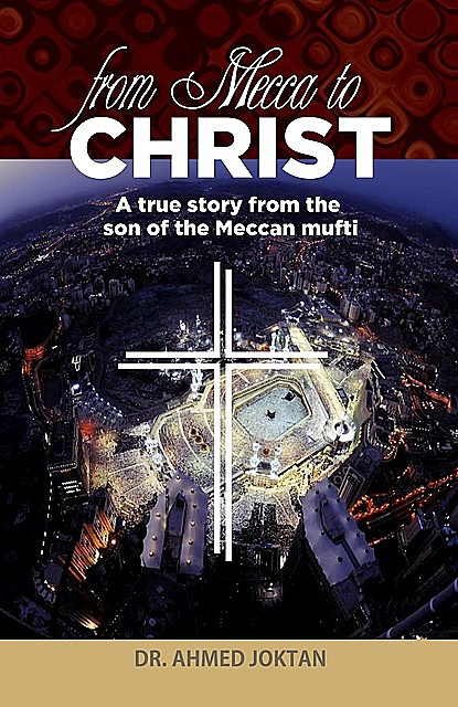 From Mecca to Christ, Ahmed Joktan