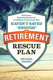 The Retirement Rescue Plan, Melissa Phipps