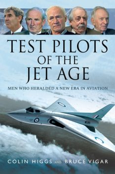 Test Pilots of the Jet Age, Colin Higgs, Bruce Vigar