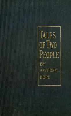 Tales of two people, Anthony Hope