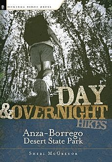 Day and Overnight Hikes: Anza-Borrego Desert State Park, Sheri McGregor