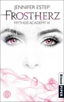 Frostherz: Mythos Academy 3 (German Edition), Jennifer Estep