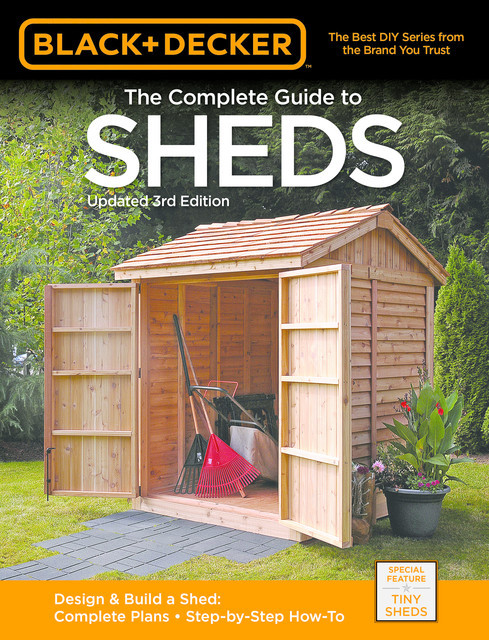 Black & Decker The Complete Guide to Sheds, 3rd Edition, Editors of CPi, Editors of Cool Springs Press