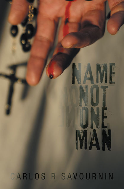 Name Not One Man, Carlos R.Savournin