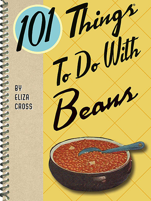 101 Things To Do With Beans, Eliza Cross